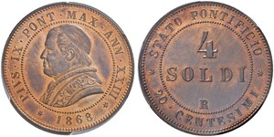 4 Soldo Papal States (752-1870)  Pope Pius IX (1792- 1878)